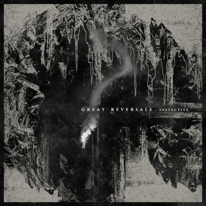 Great Reversals - Stalactite (2018)